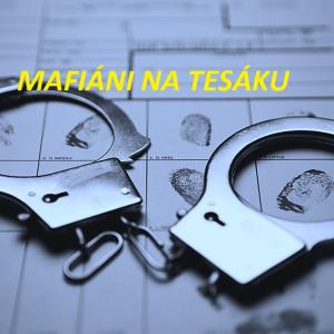 Mafiáni na Tesáku - pobytový